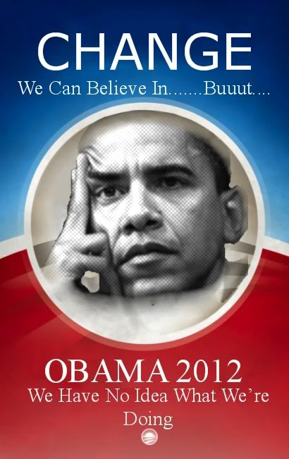 Obama 2012 - Change - No Idea